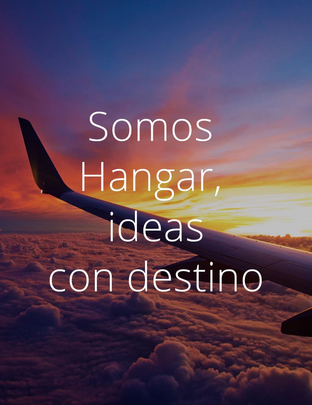 Somos Hangar, ideas con destino